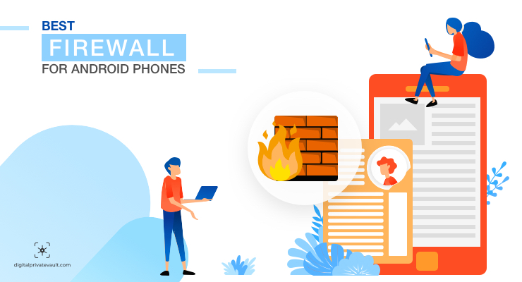 Best Android Firewall Apps for Better Internet Security on Phones