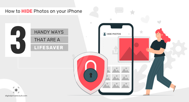 How to Hide Photos on iPhone – Three Handy Ways That Are a Lifesaver