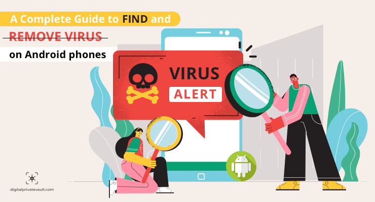 How to Remove Virus from Android Phone Manually – A Guide to Keep your Phone Protected